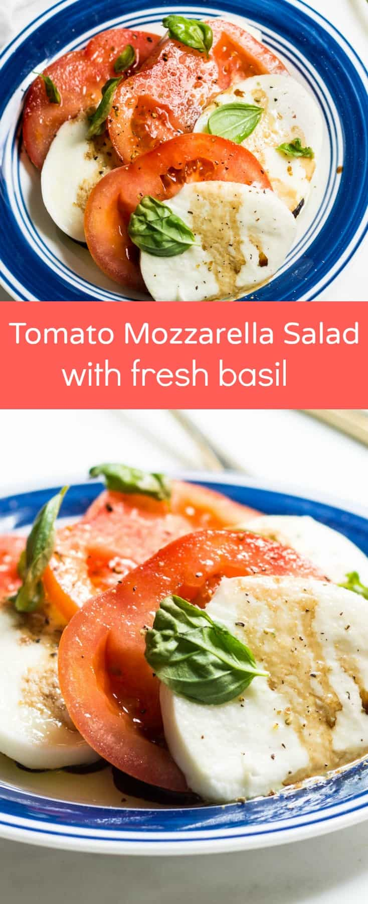 Tomato Mozzarella Salad with fresh basil! Recipe via MonPetitFour.com